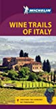 Michelin Green Guide Wine Trails of Italy (Green Guide/Michelin)