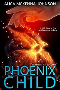 Phoenix Child: Book One Of The Children Of Fire Series by Alica McKenna-Johnson ebook deal