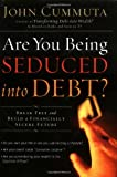 img - for Are You Being Seduced into Debt?: Break Free and Build a Financially Secure Future book / textbook / text book