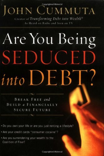 Are You Being Seduced into Debt?: Break Free and Build a Financially Secure Future