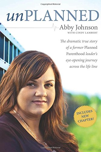 unplanned-the-dramatic-true-story-of-a-former-planned-parenthood-leaders-eye-opening-journey-across-