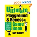 The Ultimate Playground & Recess Game Book