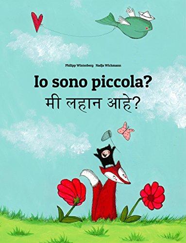 Philipp Winterberg - Io sono piccola? Mi lahana ahe?: Libro illustrato per bambini: italiano-marathi (Edizione bilingue)