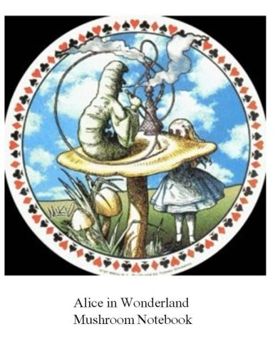 Alice in Wonderland Mushroom Notebook: 100 pages, lined