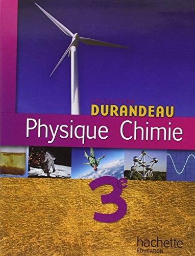 Physique Chimie 3e (Durandeau)