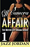 img - for Off Camera Affair 1 (The Motor City Drama Series) (Volume 1) book / textbook / text book