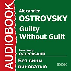 Guilty Without Guilt [Russian Edition] | [Alexander Ostrovsky]