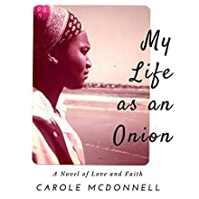 My Life as an Onion Audiobook by Carole McDonnell Narrated by Nydia Noriega