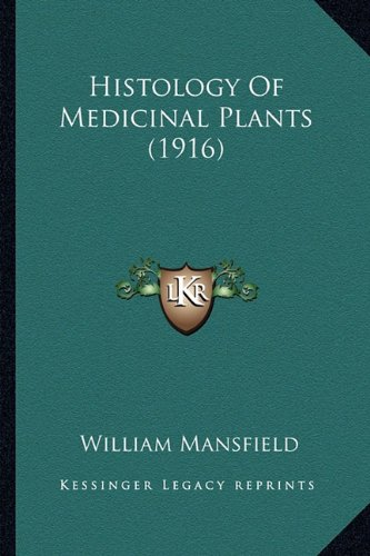 Histology of Medicinal Plants (1916)
