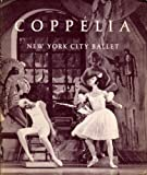 Coppelia: New York City Ballet (0871300427) by Nancy Goldner