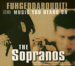 Fuhgeddaboudit! Music You Heard On The Sopranos