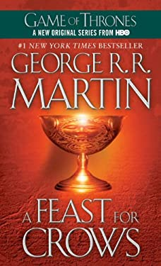 A Feast for Crows: A Song of Ice and Fire: Book Four (Martin, George Rr)