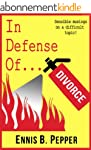 In Defense of Divorce: Why A Marriage...