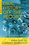 Oral History Off the Record: Toward a...