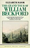 The Grand Tour of William Beckford (Travel Library) (0140095543) by William Beckford