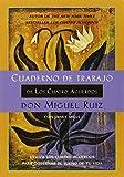 Cuaderno de trabajo de los cuatro acuerdos: Utiliza los cuatro acuerdos para gobernar el sueno de tu vida (Toltec Wisdom) (Spanish Edition) (187842467X) by Don Miguel Ruiz