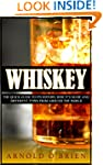 WHISKEY: The Quick Guide to its Histo...