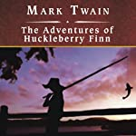 The Adventures of Huckleberry Finn (       UNABRIDGED) by Mark Twain Narrated by William Dufris