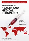 img - for A Companion to Health and Medical Geography 1st edition by Brown, Tim, McLafferty, Sara, Moon, Graham (2009) Hardcover book / textbook / text book