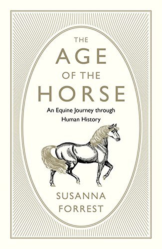 Book Cover: The Age of the Horse: An Equine Journey Through Human History