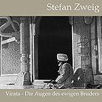 Virata: Die Augen des ewigen Bruders | Stefan Zweig