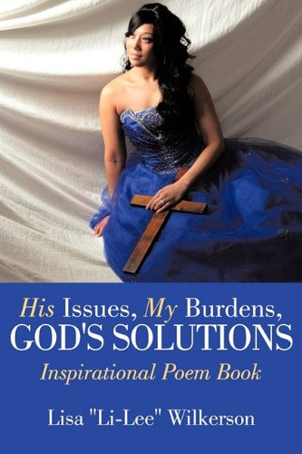 His Issues, My Burdens, God's Solutions: Inspirational Poem Book