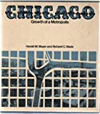 Chicago: Growth of a Metropolis (0226512738) by Harold M. Mayer