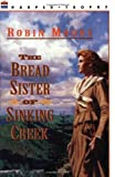 The Bread Sister of Sinking Creek (0064403572) by Moore, Robin