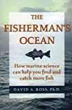 img - for The Fisherman's Ocean: How Marine Science Can Help You Find and Catch More Fish book / textbook / text book