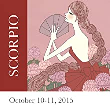 Scorpio: October 10-11, 2015  by Tali Edut, Ophira Edut Narrated by Lesa Wilson