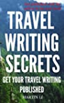 Travel Writing Secrets You Wish You K...