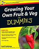 Geoff Stebbings Growing Your Own Fruit & Veg for Dummies