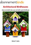 Architectural Birdhouses:: If You Can...