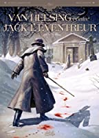 VAN HELSING CONTRE JACK L'EVENTREUR£T01
