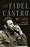 img - for Fidel Castro: My Life: A Spoken Autobiography book / textbook / text book