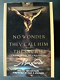 No Wonder They Call Him the Savior: Chronicles of the Cross (1576737640) by Max Lucado