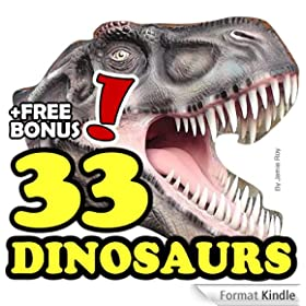 The 33 Greatest Dinosaurs: A Kids' Learn to Read Animal Picture Book with Real Fossils and Large Photos (Free Bonus: 30+ Free Online Kids' Jigsaw Puzzle ... Fact Books for Kids 6) (English Edition)
