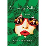 Following Polly: A Novel ~ Karen Bergreen