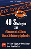 Die Spar-Di�t! 40 Strategien, um sich von Ihren Schulden zu befreien