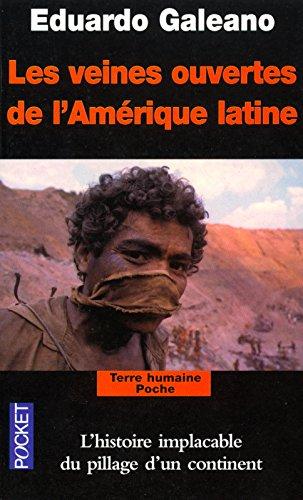Les Veines Ouvertes De L'Amerique Latine (French Edition)