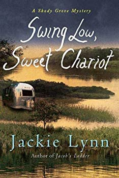 swing low. sweet chariot: a shady grove mystery - jackie lynn