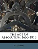 img - for The Age Of Absolutism 1660-1815 book / textbook / text book