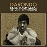 echange, troc Darondo - Listen to My Song: The Music City Sessions