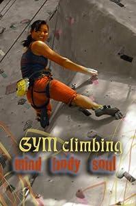 Gym Climbing Mind-Body-Soul, rock climbing, instructional, dvd