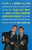 Plays 2: London Calling: Blue Sky Boys; John, Im Only Dancing; Waterloo Sunset