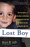 Lost Boy: The True Story of One Mans Exile from a Polygamist Cult and His Brave Journey to Reclaim His Life