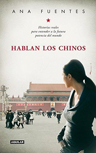 Hablan los chinos: Historias reales para entender a la futura potencia del mundo (OTROS GENERALES AGUILAR.)