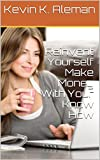 Reinvent Yourself Make Money With Your Know How