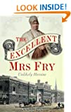 Excellent Mrs Fry: The Unlikely Heroine