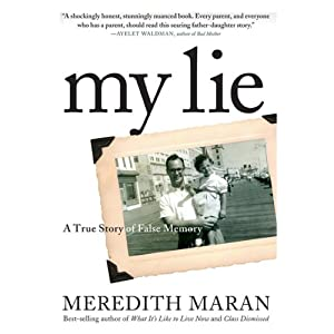 My Lie: A True Story of False Memory | [Meredith Maran]